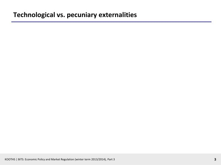 Technological vs pecuniary externalities