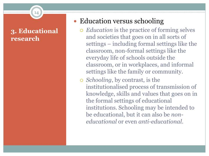 Education versus schooling