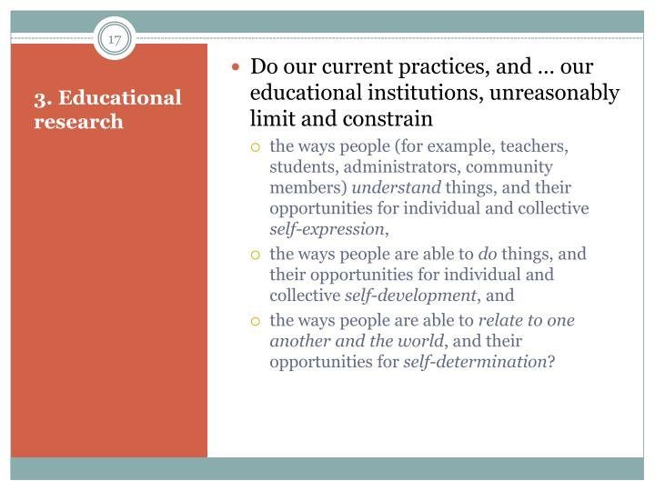 Do our current practices, and … our educational institutions, unreasonably limit and constrain