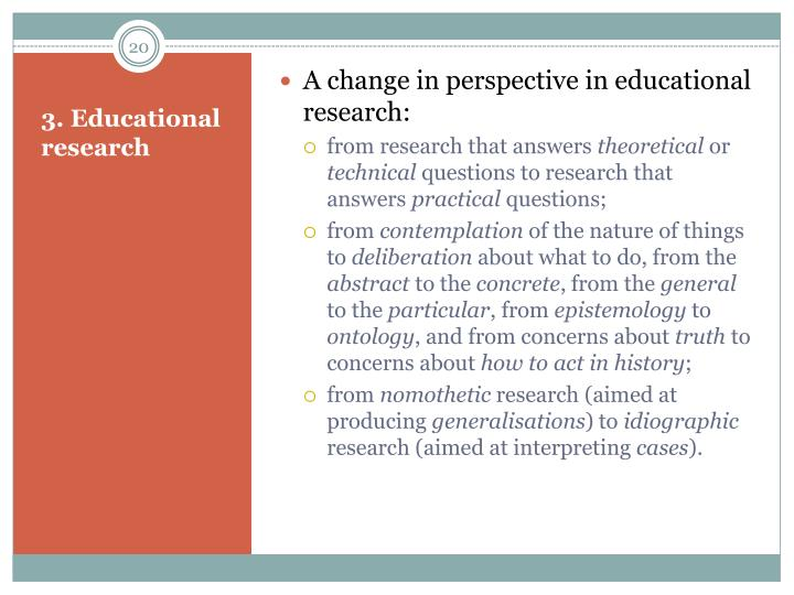 A change in perspective in educational research: