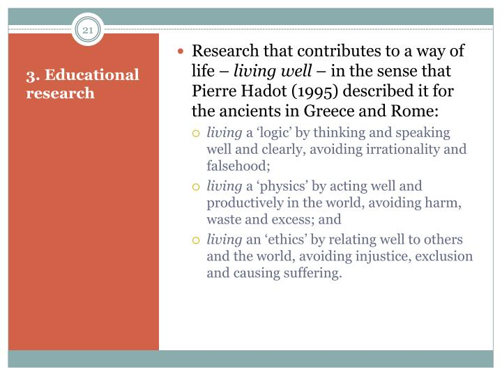 Research that contributes to a way of life –