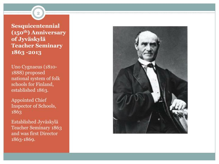 Sesquicentennial 150 th anniversary of jyv skyl teacher seminary 1863 2013