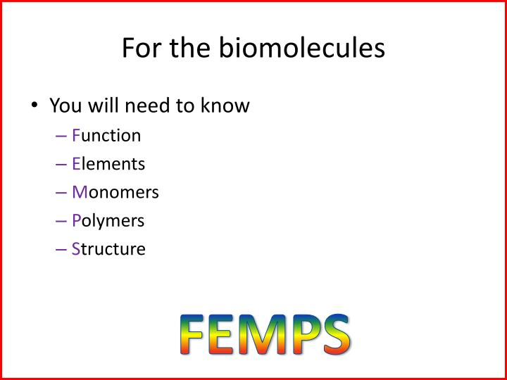 For the biomolecules