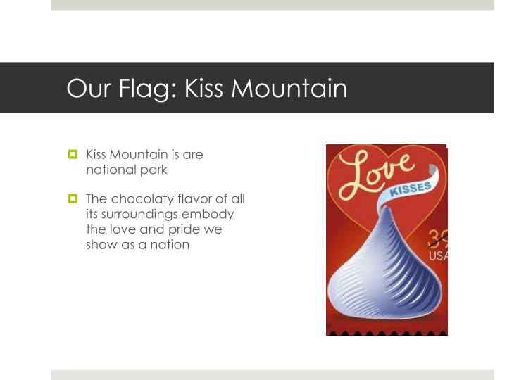 Our Flag: Kiss Mountain