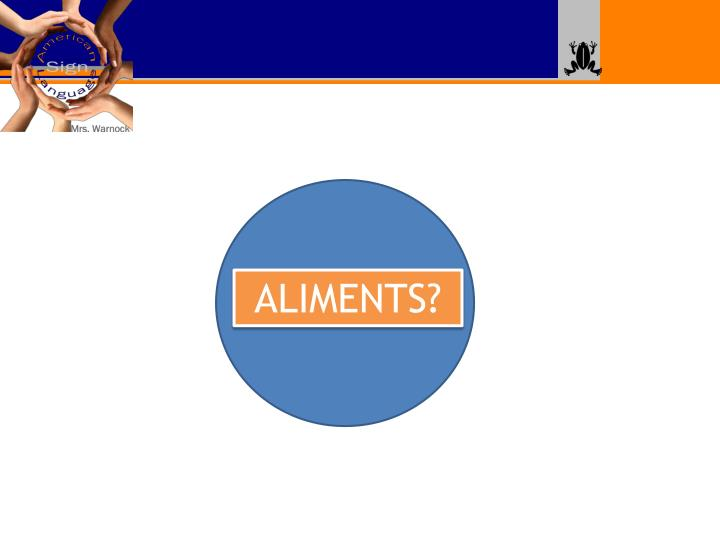 ALIMENTS?