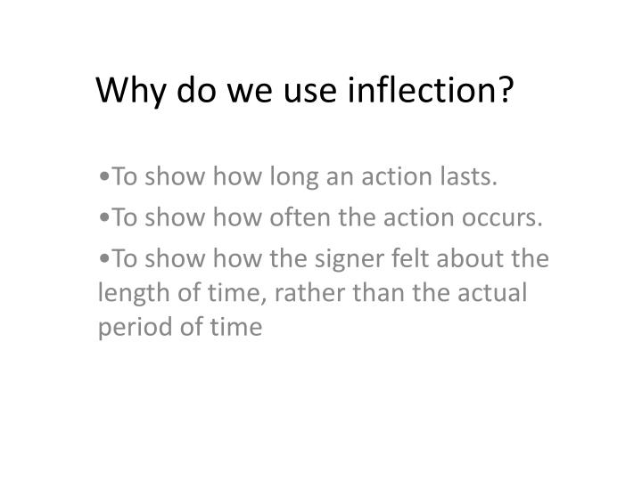 Why do we use inflection?