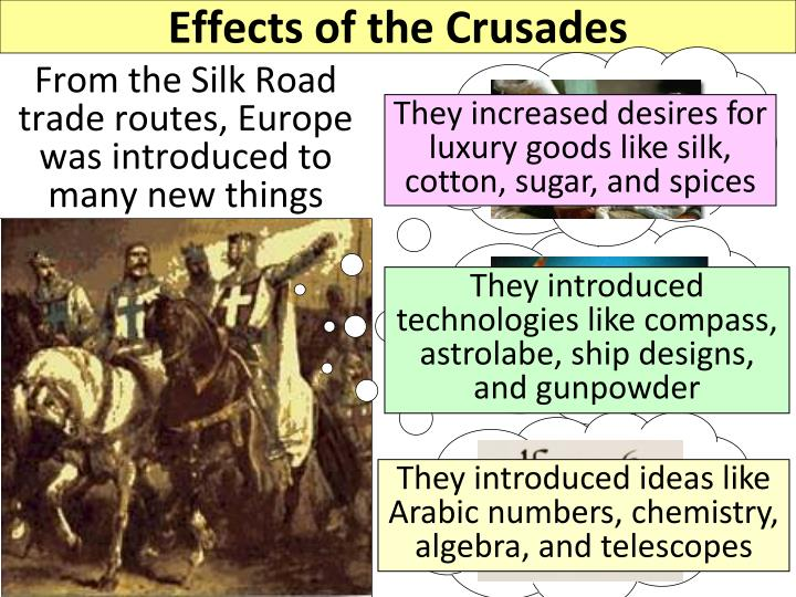 the effects of the crusades in europe Holy wars: the origins and effects of the crusades  matters in western europe and in gaining influence in the eastern roman empire caused first gregory vii then.