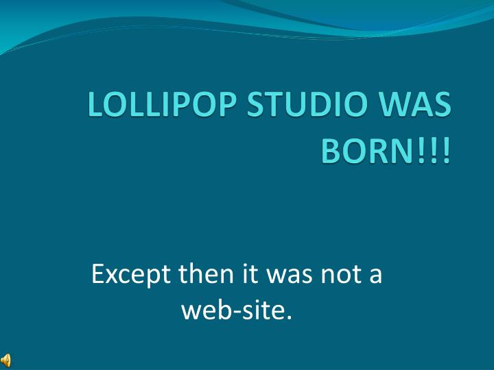 Lollipop studio was born