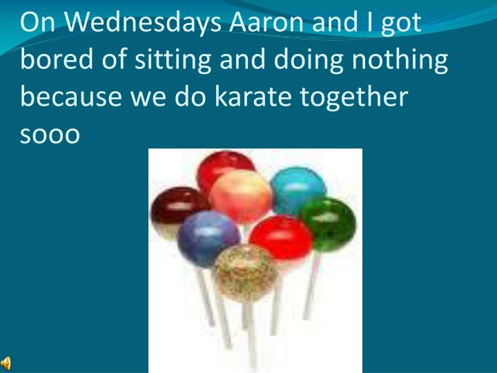 On Wednesdays Aaron and