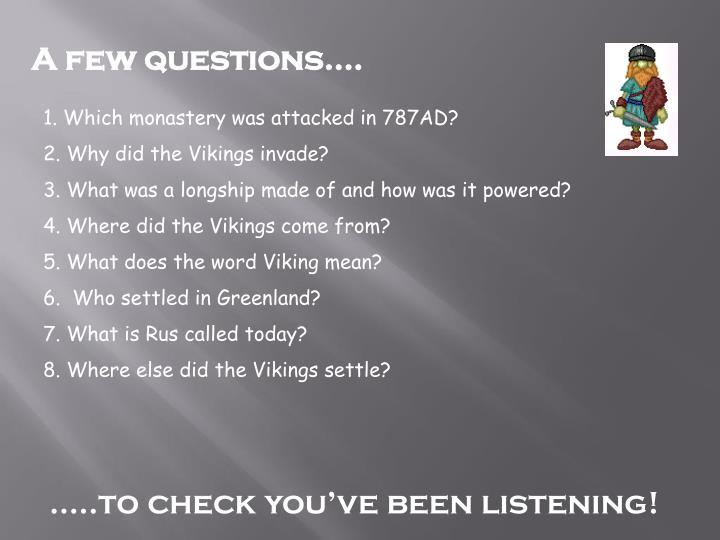 A few questions….