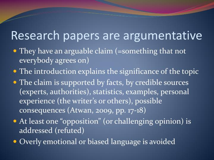 Research papers are argumentative