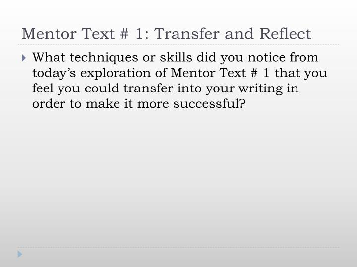 Mentor Text # 1: Transfer and Reflect
