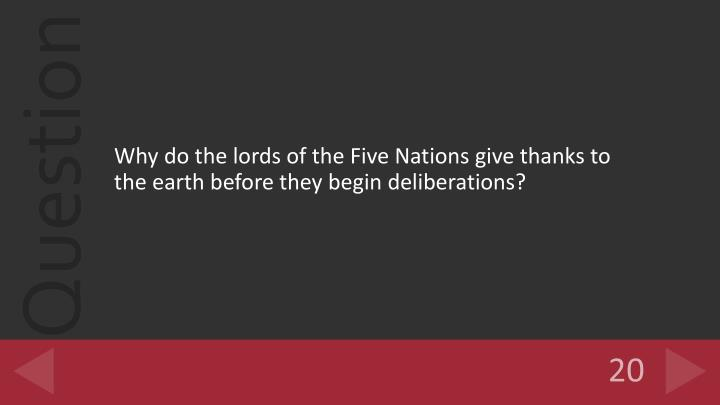 Why do the lords of the Five Nations give thanks to the earth before they begin deliberations?