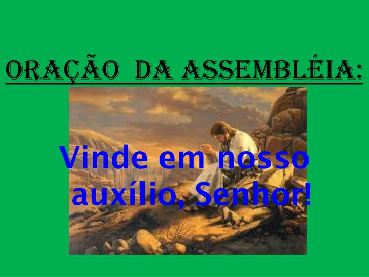 ORAÇÃO  DA ASSEMBLÉIA: