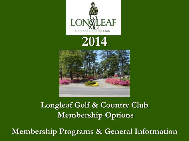 2014 longleaf golf country club membership options membership programs general information