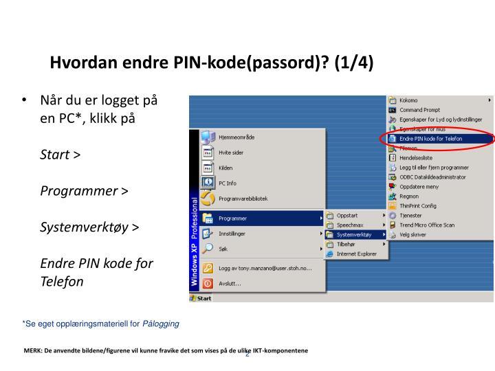 Hvordan endre PIN-kode(passord)? (1/4)