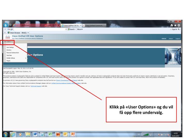 Klikk på «User Options» og du vil få opp flere undervalg.