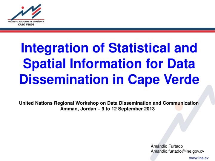Integration of Statistical and Spatial Information for Data Dissemination in Cape Verde