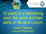 12 years of a wandering soul the good and bad parts of life as a locum