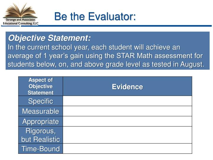 Be the Evaluator: