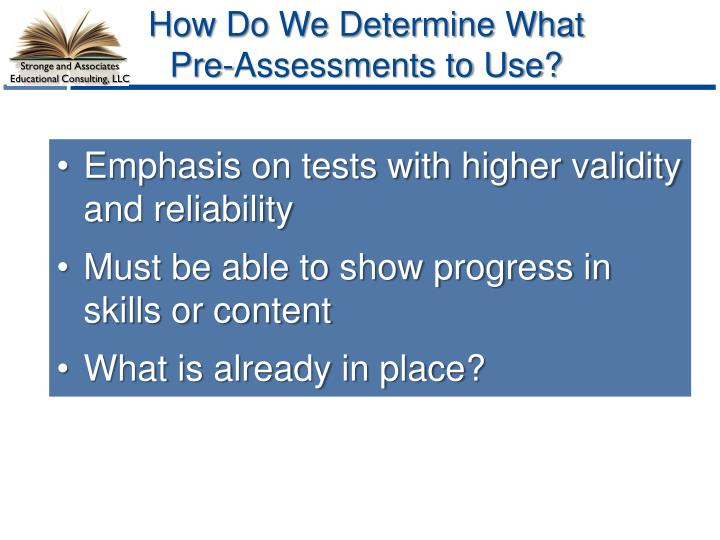 How Do We Determine What Pre-Assessments to Use?