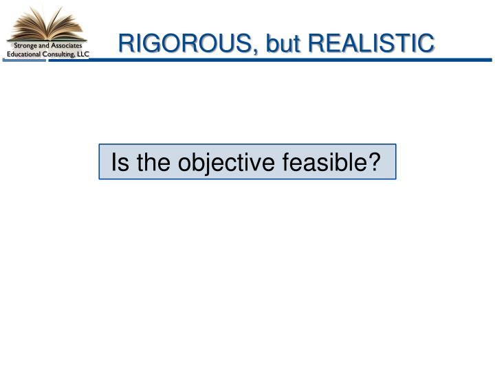 RIGOROUS, but REALISTIC