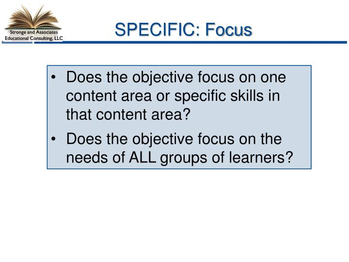 SPECIFIC: Focus