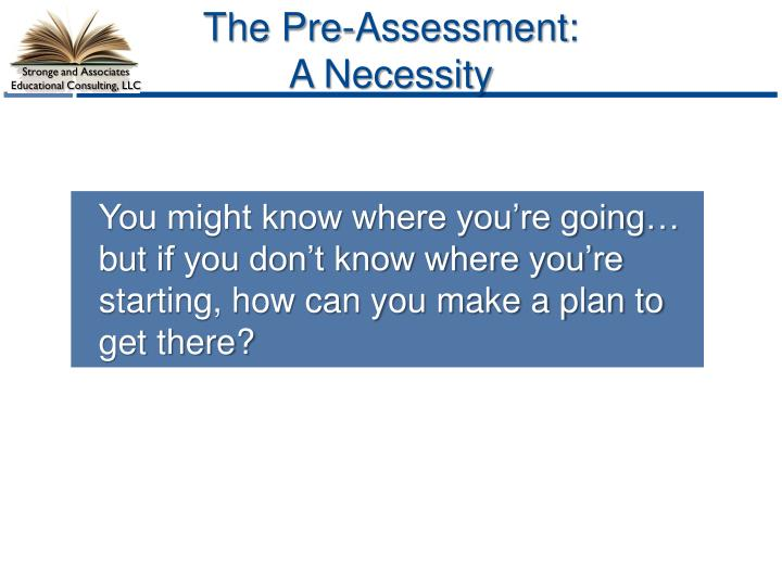 The Pre-Assessment: