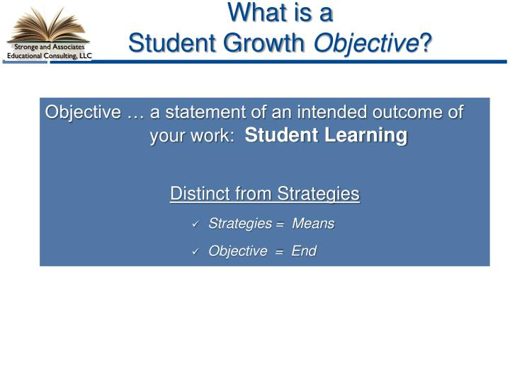 Objective … a statement of an intended outcome of  your work: