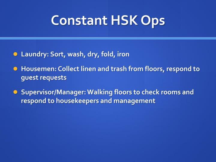 Constant HSK Ops