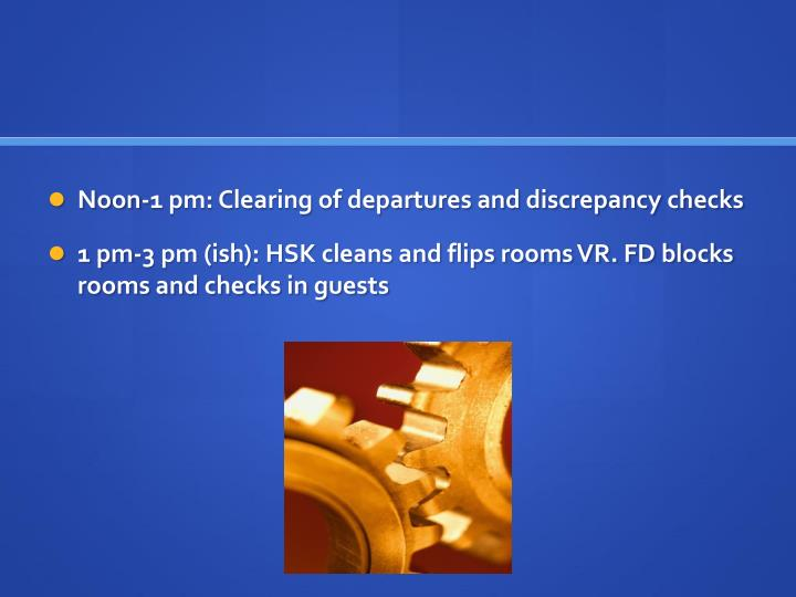 Noon-1 pm: Clearing of departures and discrepancy checks