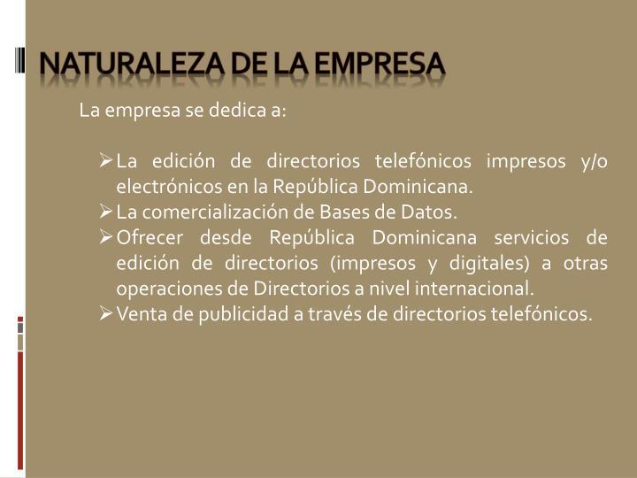 La empresa se dedica a: