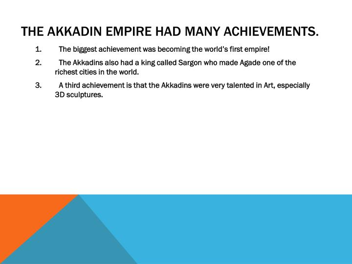 The akkadin empire had many achievements