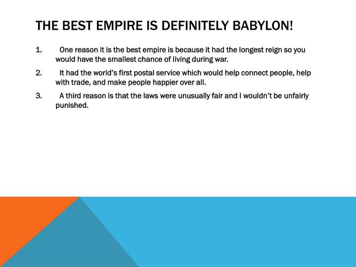 The best empire is definitely Babylon!