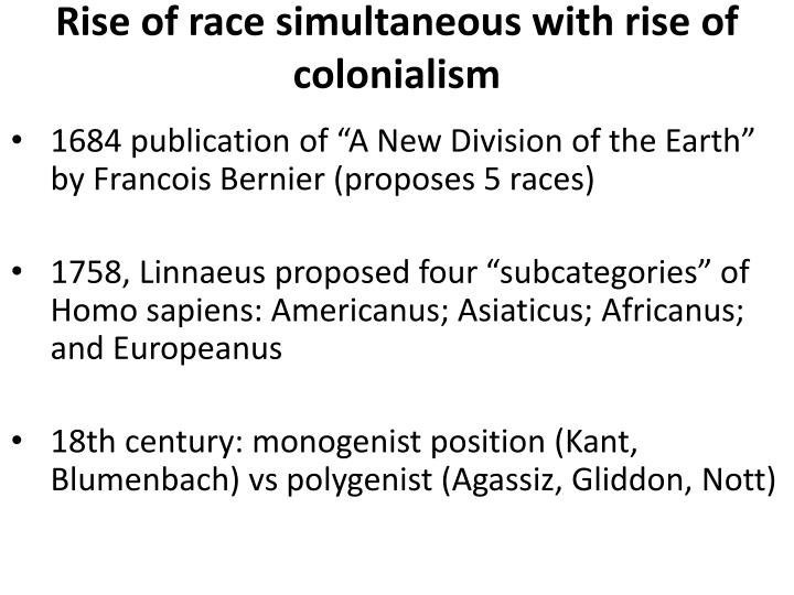 Rise of race simultaneous with rise of colonialism