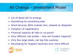 all change investment model
