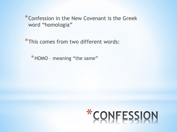 Confession in the New Covenant is the Greek word ""