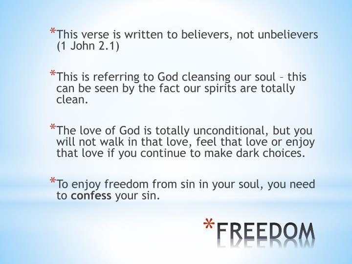 This verse is written to believers, not unbelievers (1 John 2.1)