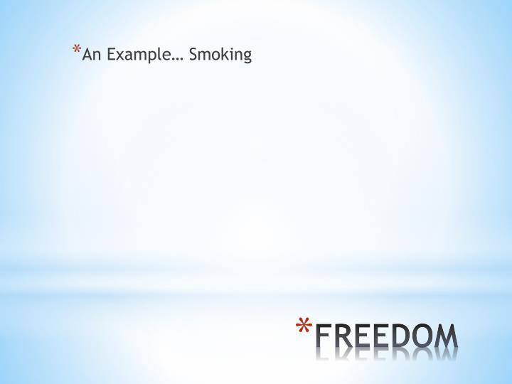An Example… Smoking