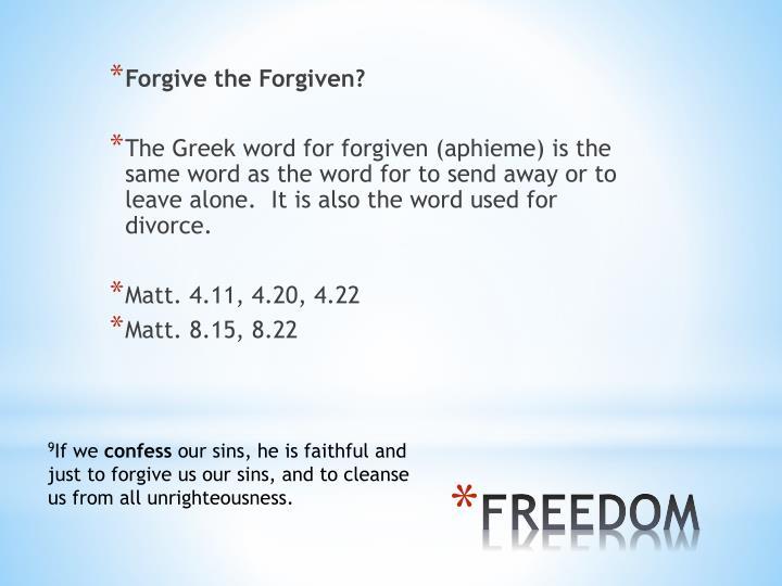 Forgive the Forgiven?