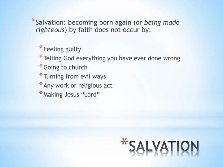 Salvation: becoming born again (or