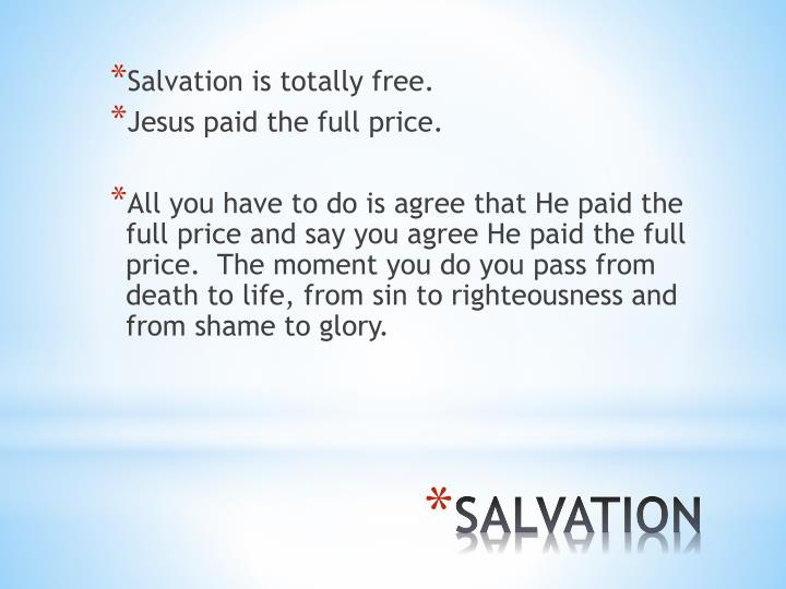 Salvation is totally free.