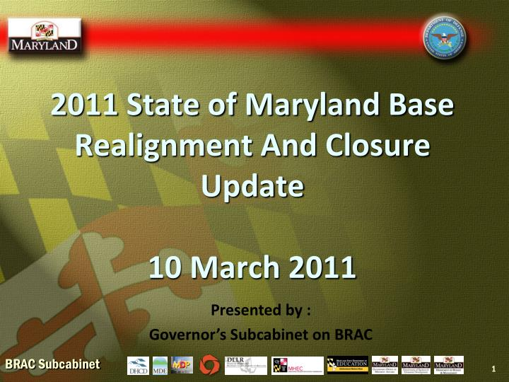 2011 state of maryland base realignment and closure update 10 march 2011
