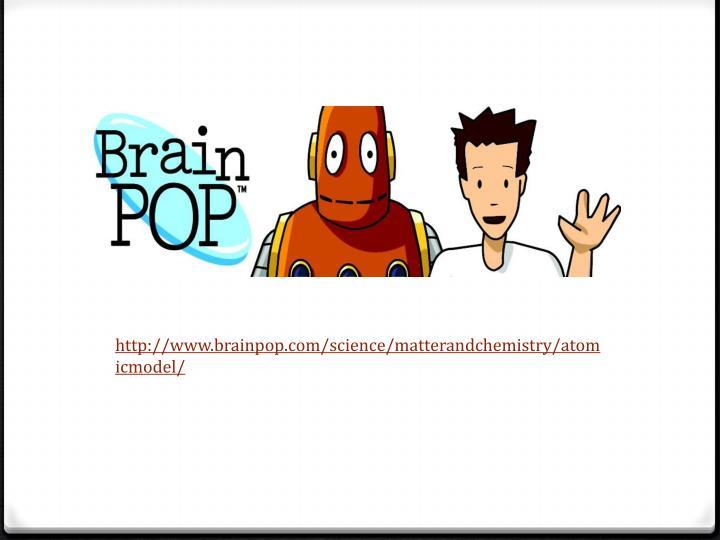 http://www.brainpop.com/science/matterandchemistry/atomicmodel