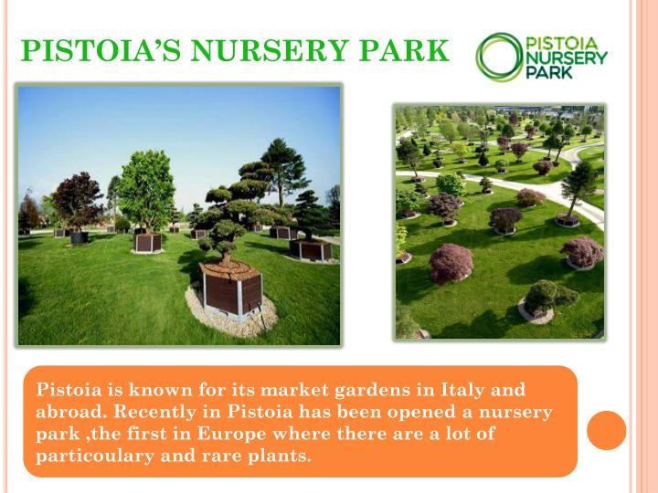 PISTOIA'S NURSERY PARK
