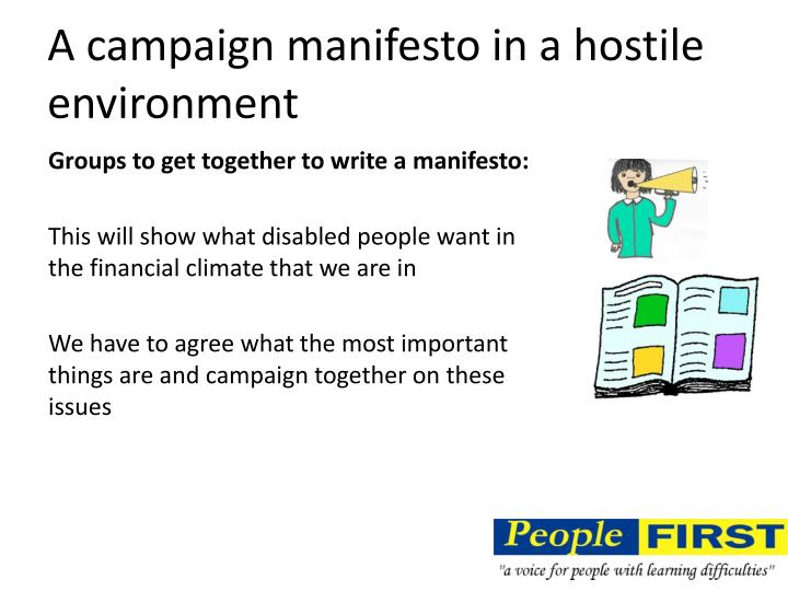 A campaign manifesto in a hostile environment