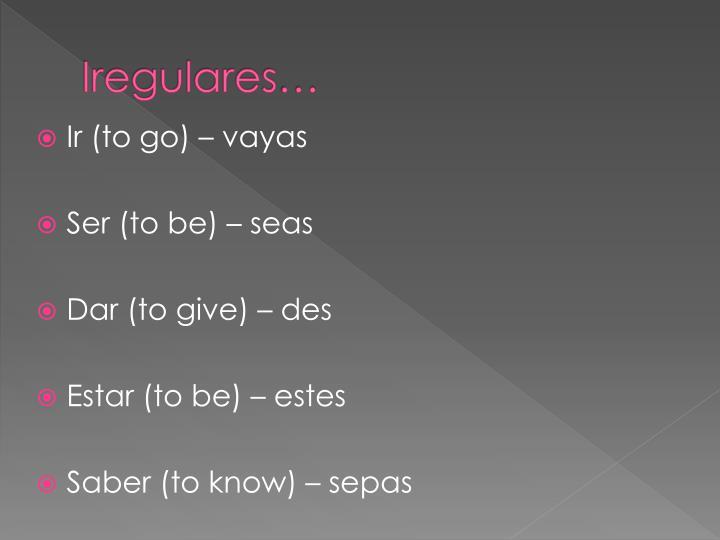 Iregulares