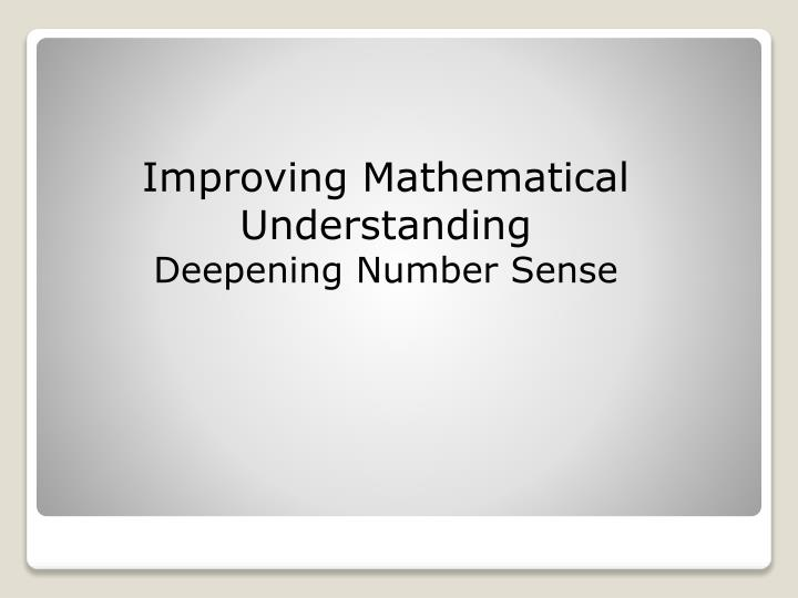 Improving Mathematical Understanding