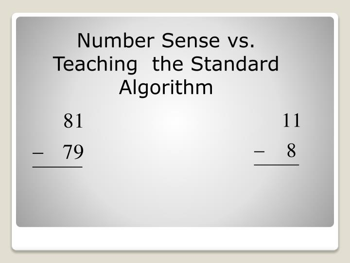 Number Sense vs. Teaching  the Standard Algorithm