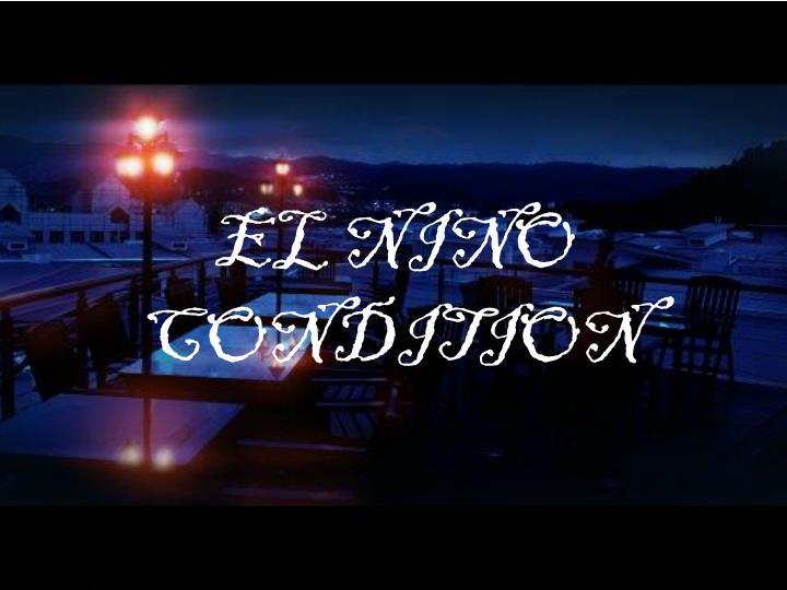 EL NINO CONDITION
